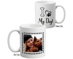 """Fotoğraflı """"Köpeğimi Seviyorum"""" Kupa Bardak"""