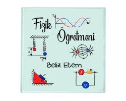 Fizik Öğretmenine Hediye İsimli Cam Bardak Altlığı - Öğretmenler Günü Hediyesi